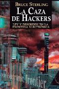 La Caza de Hackers: Ley y Desorden en la Frontera Electr?nica