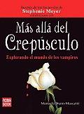 Mas Alla del Crepusculo: Explorando El Mundo de Los Vampiros