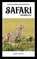 Safarih?ndbogen: Din guide til st?rre oplevelser og bedre billeder p? safari