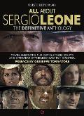 All about Sergio Leone: The Definitive Anthology. Movies, Anecdotes, Curiosities, Stories, Scripts and Interviews of the Legendary Film Direct