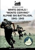 White devils! Monte Cervino Alpine Ski Battalion 1941-1943