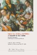 Italian Art, Society, and Politics: A Festschrift in Honor of Rab Hatfield: Presented by His Students on the Occasion of His Seventieth Birthday