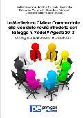 La Mediazione Civile e Commerciale alla luce delle novit? introdotte con la legge n. 98 del 9 Agosto 2013