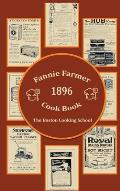 Fannie Farmer 1896 Cook Book: The Boston Cooking School