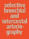 Selective Bronchial and Intercostal Arteriography