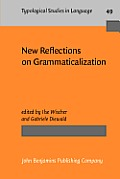 New reflections on grammaticalization