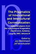 The Pragmatics of International and Intercultural Communication: Selected Papers from the International Pragmatics Conference, Antwerp, August 1987. V