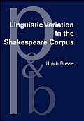 Linguistic variation in the Shakespeare corpus