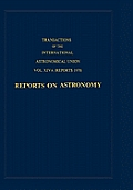 Transactions of the International Astronomical Union: Reports on Astronomy
