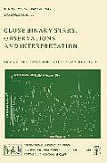 Close Binary Stars: Observations and Interpretation
