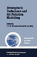 Atmospheric Turbulence and Air Pollution Modelling: A Course Held in the Hague, 21-25 September, 1981