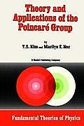Theory and Applications of the Poincar? Group