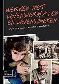 Werken Met Levensverhalen En Levensboeken: Praktische Handleiding Voor Begeleiders