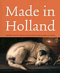 Made in Holland Highlights from the Collection of Eijk & Rose Marie de Mol Van Otterloo