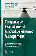 Comparative Evaluations of Innovative Fisheries Management: Global Experiences and European Prospects