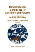 Climate Change: Significance for Agriculture and Forestry: Systems Approaches Arising from an Ipcc Meeting