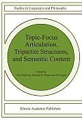 Topic-Focus Articulation, Tripartite Structures, and Semantic Content