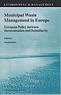Municipal Waste Management in Europe: European Policy Between Harmonisation and Subsidiarity
