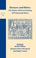 Doctors & Ethics The Earlier Historica