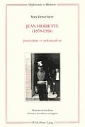 Jean Herbette (1878-1960): Journaliste Et Ambassadeur