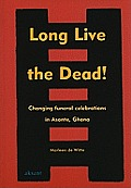Long Live The Dead Changing Funeral Cele