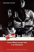 Purified by Blood Honour Killings Amongst Turks in the Netherlands