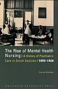 The Rise of Mental Health Nursing: A History of Psychiatric Care in Dutch Asylums, 1890-1920