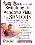 Switching to Windows Vista for Seniors: A Guide Helping Senior Citizens Move from XP to Vista (Computer Books for Seniors)