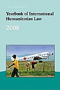 Yearbook of International Humanitarian Law - 2008