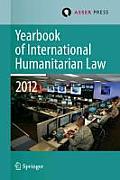 Yearbook of International Humanitarian Law Volume 15, 2012