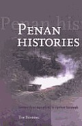 Penan Histories: Contentious Narratives in Upriver Sarawak
