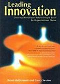 Leading Innovation Creating Workplaces Where People Excel So Organizations Thrive