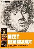 Meet Rembrandt: Life and Work of the Master Painter
