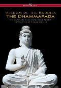 Dhammapada (Wisehouse Classics - The Complete & Authoritative Edition)