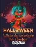 Dolcetto o scherzetto: Libro da colorare di Halloween felice per i bambini Raccolta di divertenti, originali e uniche pagine da colorare di H