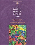 The World Health Report 2002: Reducing Risks to Health, Promoting Healthy Life
