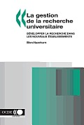 La Gestion de la Recherche Universitaire: Developper La Recherche Dans Les Nouveaux Etablissements