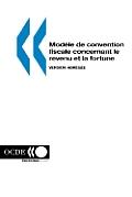 Modele de Convention Fiscale Concernant Le Revenu Et La Fortune Modele de Convention Fiscale Concernant Le Revenu Et La Fortune: Version Abregee -- Ju