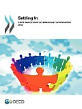 Settling in: OECD Indicators of Immigrant Integration 2012