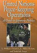 United Nations Peace-keeping Operations: a Guide To Japanese Policies