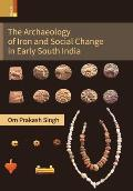 The Archaeology of Iron and Social Change in Early South India