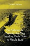 The Submarine Boys for the Flag Deeding Their Lives to Uncle Sam