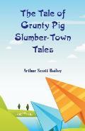 The Tale of Grunty Pig Slumber-Town Tales