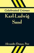 Celebrated Crimes: Karl-Ludwig Sand