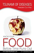 Tsunami of Diseases Headed Our Way - Know Your Food Before Time Runs Out