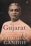 Prince of Gujarat: The Extraordinary Story of Prince Gopaldas Desai (1887-1951)