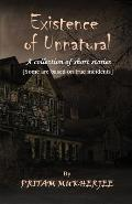 Existence of Unnatural: A Collection of Short Stories (Some Are Based on True Incidents)