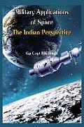 Military Application of Space: The Indian Perspectives