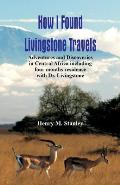 How I Found Livingstone: Travels, Adventures and Discoveries in Central Africa including four months residence with Dr. Livingstone