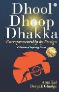 Dhool Dhoop Dhakka: Entrepreneurship by Design